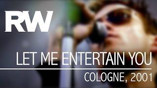 Video Robbie Williams | Let Me Entertain You | Live In Cologne 2001 download MP3, 3GP, MP4, WEBM, AVI, FLV Juli 2018