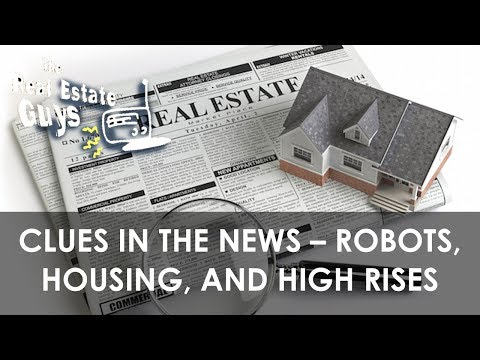 Clues in the News – Robots, Housing, and High Rises