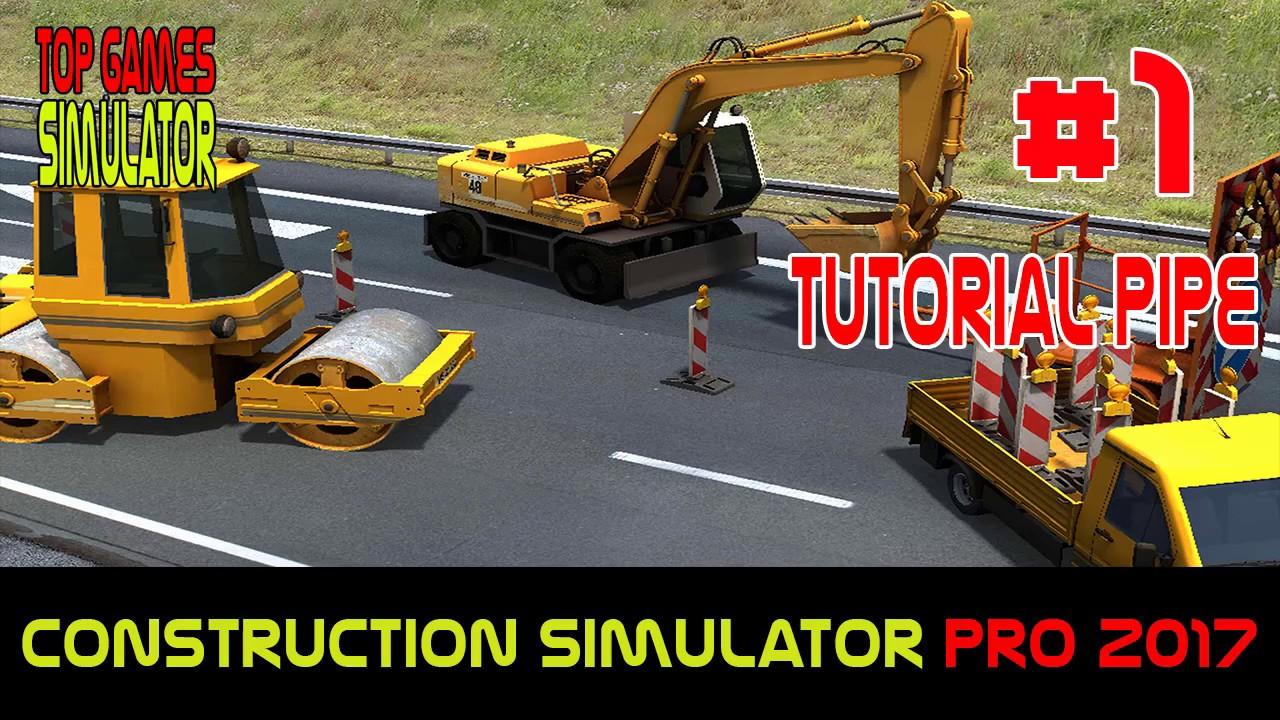 Construction Simulator Pro 2017 ║ #01-Tutorial Pipe - [ Top Games Simulator  ]