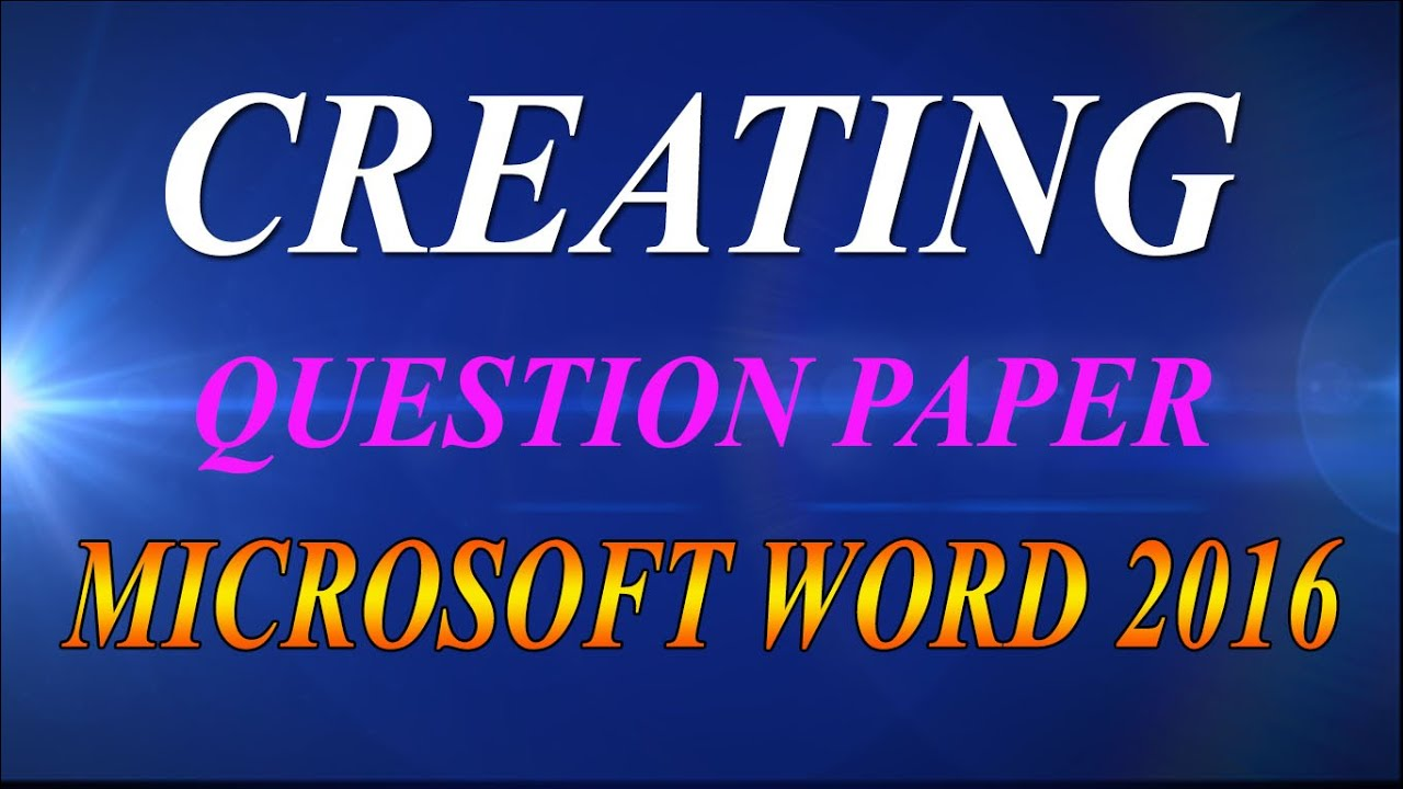 How To Create Question Paper In Ms Word 2016 Youtube