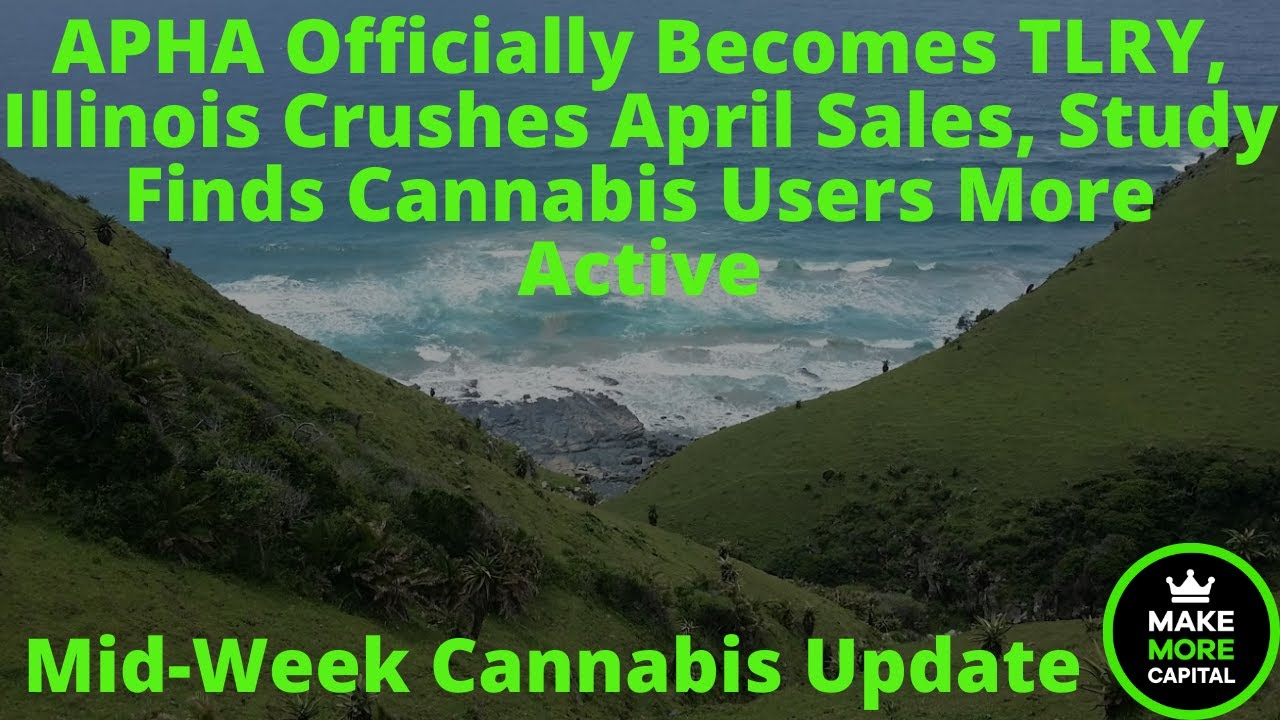 APHA Officially Becomes TLRY, Illinois Crushes April Sales, Study Finds Cannabis Users More Active