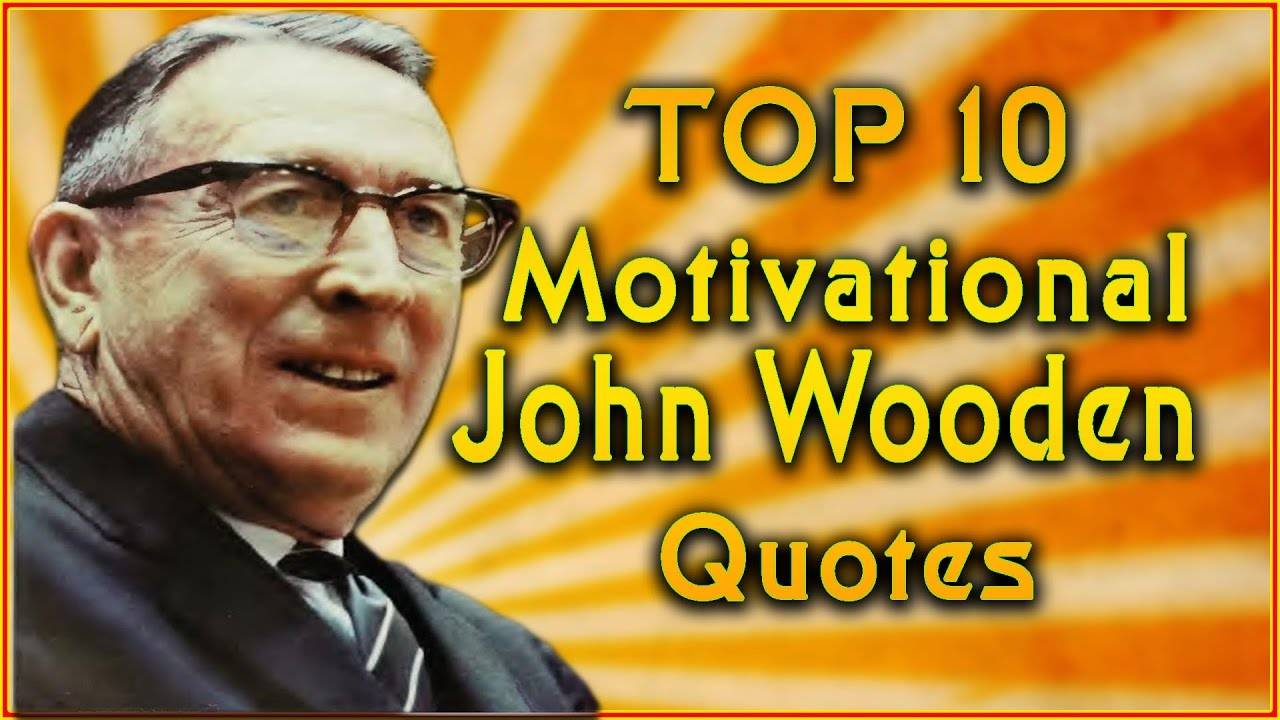 Top 10 John Wooden Quotes | Inspirational Quotes ...
