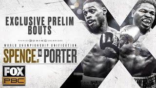 Errol Spence Jr. vs. Shawn Porter | EXCLUSIVE PRELIM BOUTS | PBC ON FOX