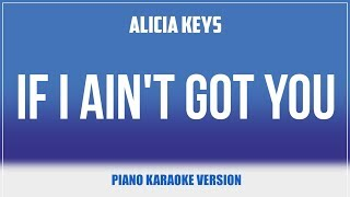 If I Ain't Got You (Piano Version) KARAOKE - Alicia Keys