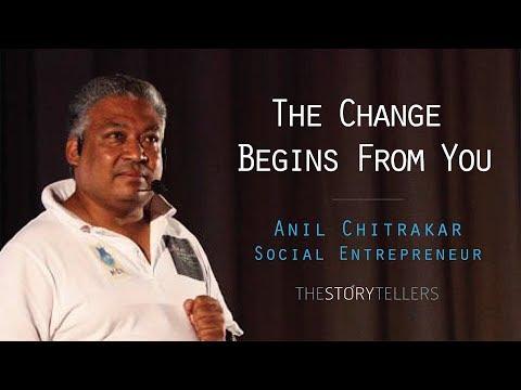 The Storytellers: The Change Begins from You - Mr. Anil Chitrakar (Social Entrepreneur)