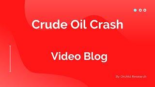 Crude Oil Crash - why did crude oil crash?