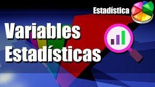 Variables Estadísticas Cualitativas y Cuantitativas, Nominales y Ordinales, Discretas y Continuas