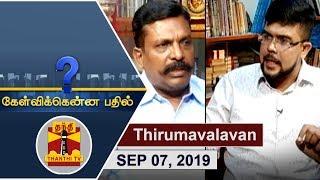 (07/09/2019) Kelvikkenna Bathil | Exclusive Interview with Thirumavalavan | Thanthi TV
