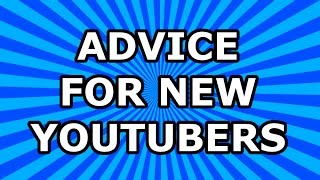 Advice for New YouTubers