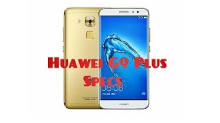Huawei G9 Plus Specs, Features & Price