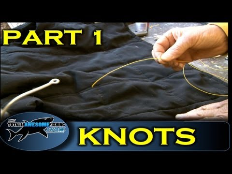 How to tie fishing knots (Part 1)