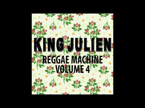 King Julien - Reggae Machine Volume 4 - December 2015 Mix
