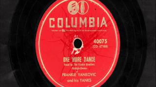 "Frankie Yankovic & His Yanks - ""One More Dance""& ""Valley Spring Polka"""