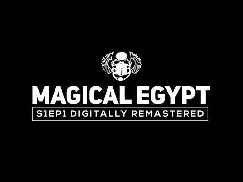 Magical Egypt Series 1 Episode One - Remastered in HD