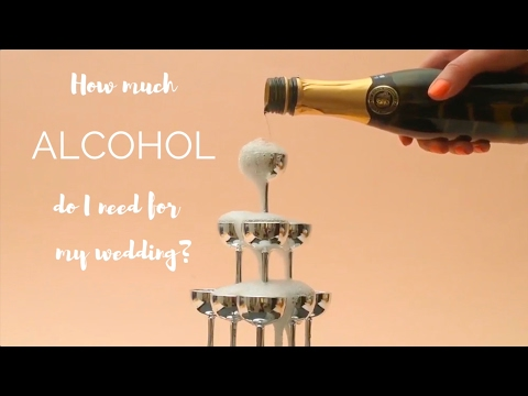 How Much Alcohol Do I Need For My Wedding Wedshed