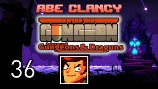 AbeClancy Streams: Advanced Gungeons and Draguns - 36 - Familiar Synergies