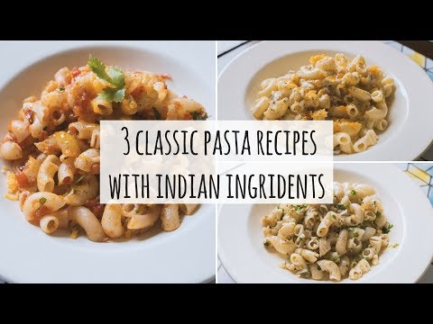 3 Classic Italian Pasta Recipes Using Easily Available Indian Ingredients | Veg Indian Lunch Recipes