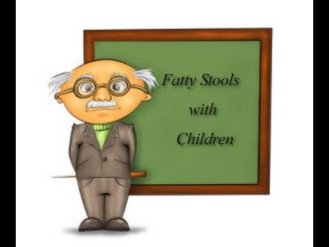 Fatty Stools - Children