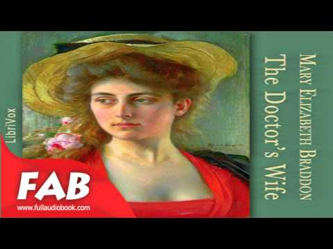 The Doctor's Wife Part 1/2 Full Audiobook by Mary Elizabeth BRADDON by  Historical Fiction