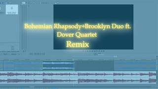 Bohemian Rhapsody + Brooklyn Duo ft. Dover Quartet Remix(2019)