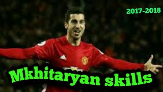 THE BOSS| Mkhitaryan skills and moves 2017-2018
