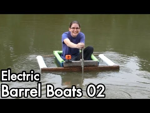 Electric Barrel Boats 02: Building and testing first boat
