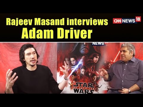 Adam Driver Interview | Star Wars: The Last Jedi | Rajeev Masand Interview | CNN-News18