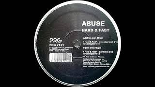 Abuse - Hard & Fast (Hard Mix) [HQ]