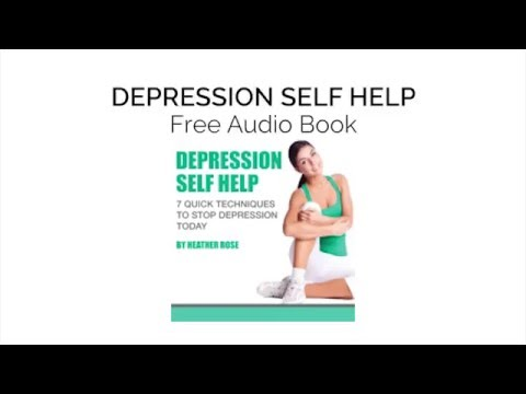 Depression Self Help: 7 Quick Techniques To Stop Depression Today
