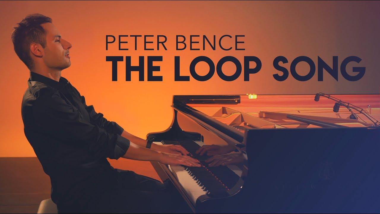The Loop Song - Peter Bence (Original Song)