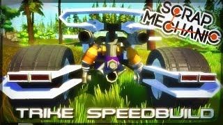 speed build trike futuriste scrap mechanic
