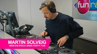 Martin solveig mixe en exclu dans Party Fun