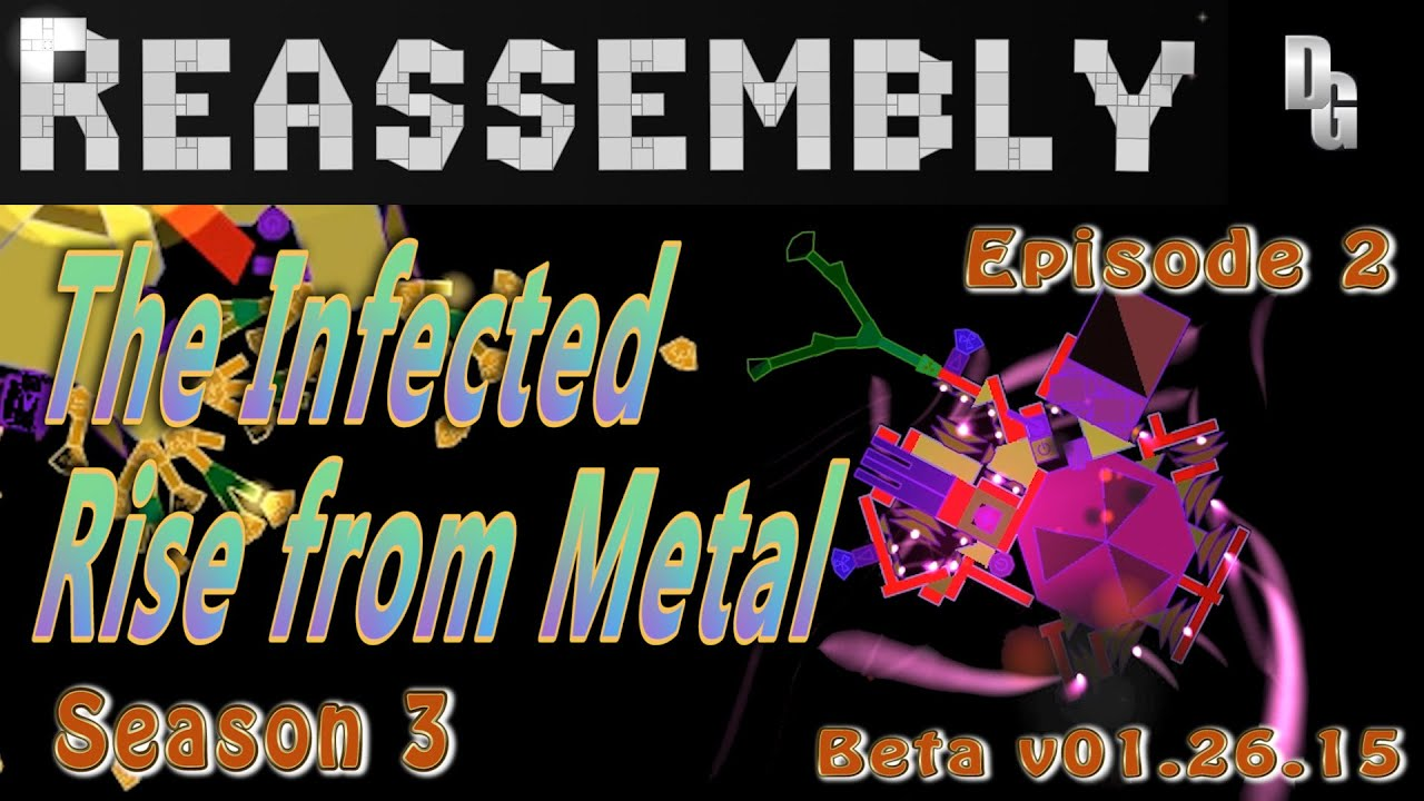 Download Reassembly Season 3 ► Let's Play  Episode 2 ►The Metallic Infection Becomes Sentient!