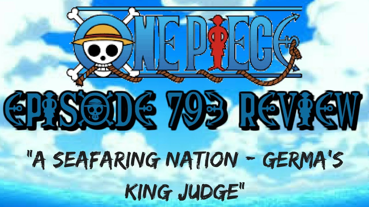 One Piece Episode 793 Review A Seafaring Nation