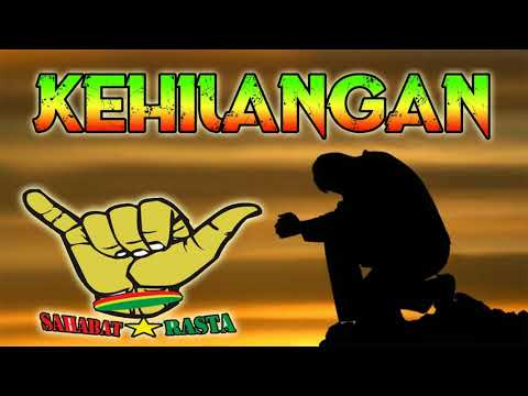 Sahabat Rasta _ KEHILANGAN | Musik Reggae Indonesia