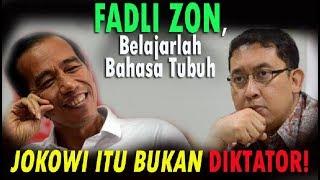 Fadli Zon, Belajarlah Bahasa Tubuh, Jokowi itu Bukan Diktator!