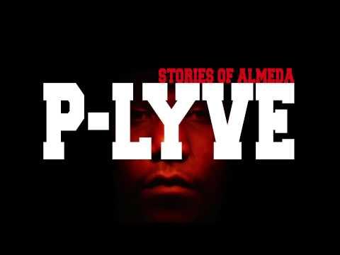 P-Lyve - Stories Of Almeda (Full Album 2005)