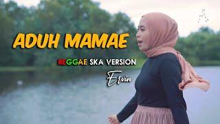 Aduh Mamae Reggae Ska Version By Ervin