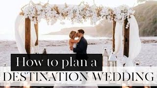 How to: Destination Wedding Planning | East Willow Grove