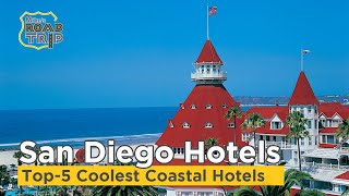 Top-5 Coolest Coastal Hotels in San Diego, California