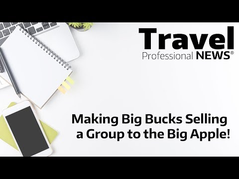 Making Big Bucks Selling a Group to the Big Apple!