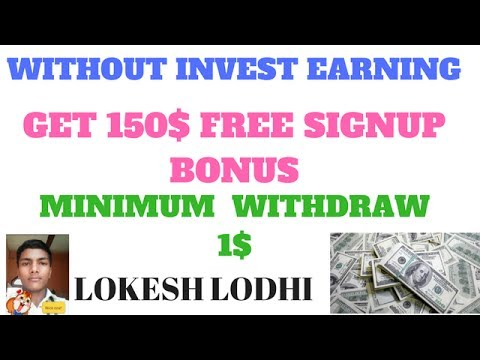 GET 150$ FREE SIGNUP BONUS AND MINIMUM  WITHDRAW 1$ JOIN FAST