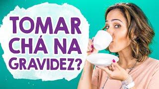 GESTAÇÃO: Posso tomar chá na gravidez?