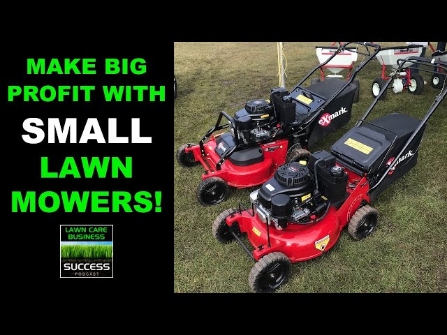 Make BIG Profit with SMALL Lawn Mowers!