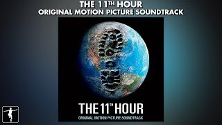 The 11th Hour Soundtrack - Ft. Sigur Ros, Cocteau Twins, Mogwai & Lukas Haas - Official