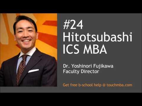 Hitotsubashi ICS MBA Admissions Interview with Dr. Yoshinori Fujikawa Part 1 - Touch MBA Podcast