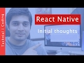 React native Initial thoughts