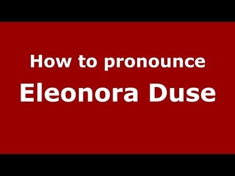How to pronounce Eleonora Duse (Italian/Italy) - PronounceNames.com