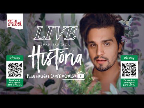 Live LUAN 'HISTRIA' - #FiqueEmCasa e Cante #Comigo