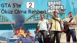 GTA'da Öküz Olma Rehberi: 2.Kısım